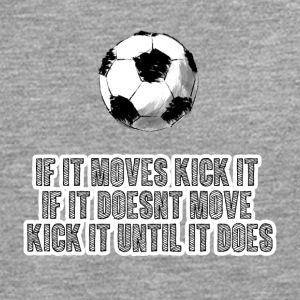 Football: If it moves kick it. If it doesn't move, - Men's Premium Longsleeve Shirt
