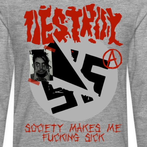 Destroy - Society Makes - Männer Premium Langarmshirt