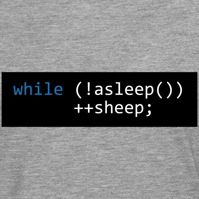 while (!asleep()) ++sheep;