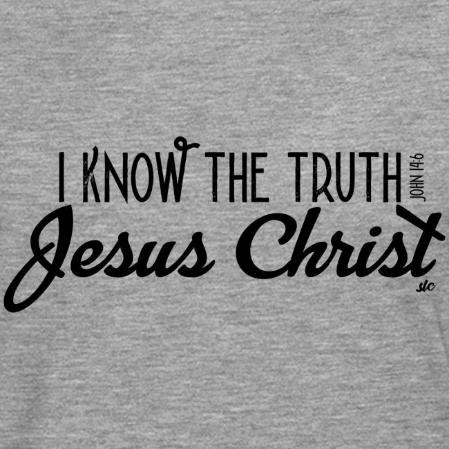 I know the truth - Jesus Christ // John 14: 6