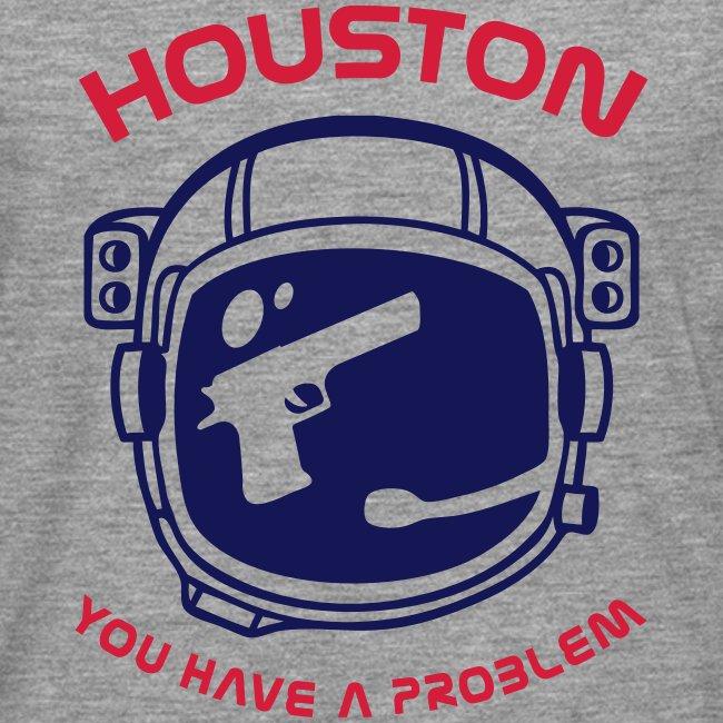 Houston You have a problem