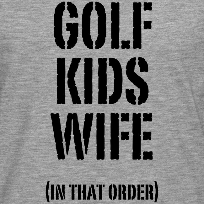 GOLF, KIDS, WIFE