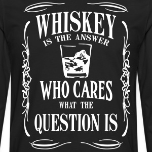 Whiskey is the answer who cares what the questuion - Men's Premium Longsleeve Shirt