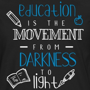 Education is the movement from darkness to light - Men's Premium Longsleeve Shirt