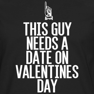 This guy needs a date on Valentine's Day - Men's Premium Longsleeve Shirt