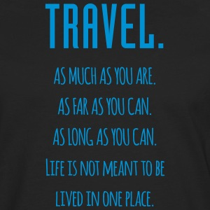 Travel. As much as you are. As Far as you can. - Men's Premium Longsleeve Shirt