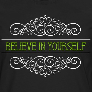 Believe in yourself saying T-Shirt - Men's Premium Longsleeve Shirt