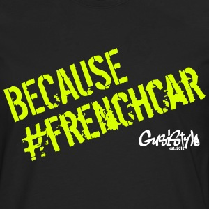 Because #frenchcar by GusiStyle - Men's Premium Longsleeve Shirt
