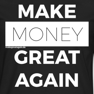 MAKE MONEY GREAT AGAIN white - Men's Premium Longsleeve Shirt