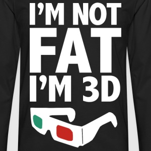 I'm Not Fat ... I Am 3D! NO2 - Men's Premium Longsleeve Shirt