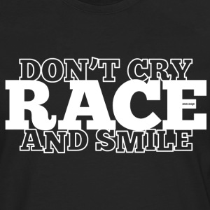 Do not Cry - RACE - og smile - Premium langermet T-skjorte for menn
