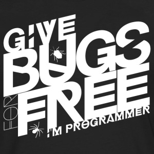 Give bugs for free, I'm programmer - Men's Premium Longsleeve Shirt
