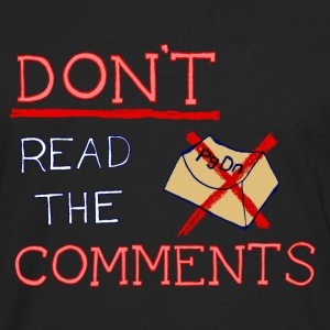 Don't Read The Comments - Men's Premium Longsleeve Shirt