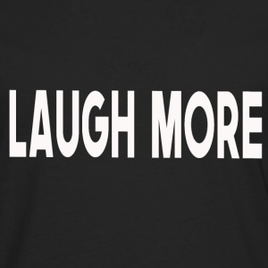 Laugh more - Men's Premium Longsleeve Shirt
