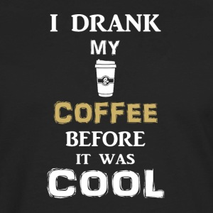 I drink my coffee before it gets cold - Men's Premium Longsleeve Shirt