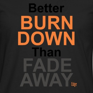 Better_Burn_Down - Herre premium T-shirt med lange ærmer