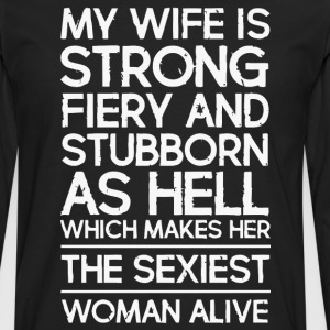My wife is strong fiery - Men's Premium Longsleeve Shirt
