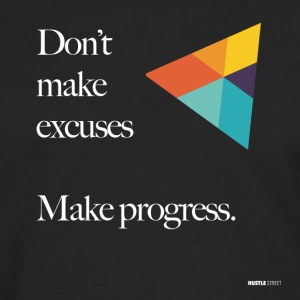 Dont Make Excuses T Shirt - Men's Premium Longsleeve Shirt