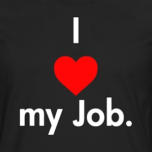 I love my job - Men's Premium Longsleeve Shirt