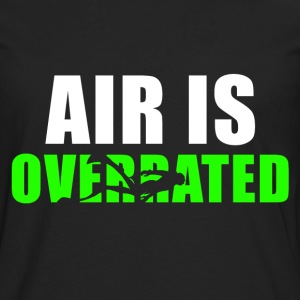 Air is overrated - Men's Premium Longsleeve Shirt