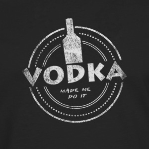 Vodka Made Me Do It T-Shirt - Men's Premium Longsleeve Shirt
