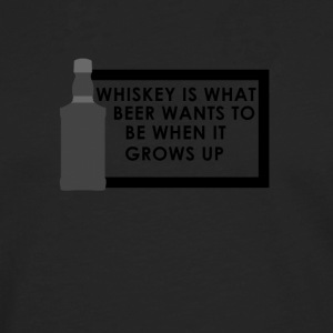 Whiskey is what beer wants to be when it grows up - Männer Premium Langarmshirt