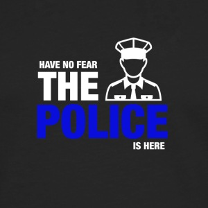 Avoir No Fear The Police Is Here - T-shirt manches longues Premium Homme