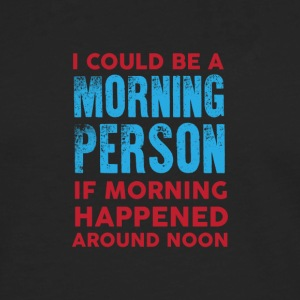 I could be a morning person 01 - Men's Premium Longsleeve Shirt