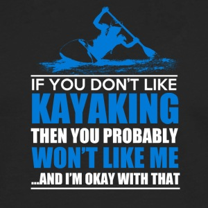 IF YOU DONT LIKE KAYAKING - Männer Premium Langarmshirt