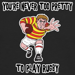 Rugby You're Never Too Pretty To Play Rugby - Men's Premium Longsleeve Shirt