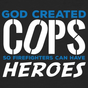 Polizei: God created Cops so firefighters can have - Männer Premium Langarmshirt