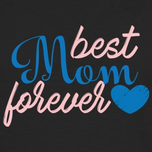 Mother's Day: Best Mom Forever - Men's Premium Longsleeve Shirt