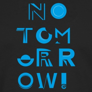 No Tomorrow - T-shirt manches longues Premium Homme