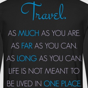 Travel. As much as you are. As Far as you can. - Männer Premium Langarmshirt