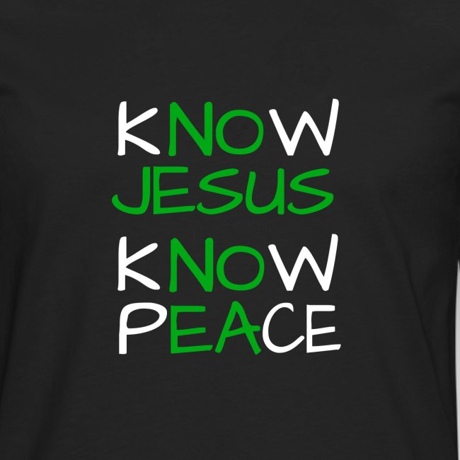 know Jesus know Peace - kenne Jesus kenne Frieden