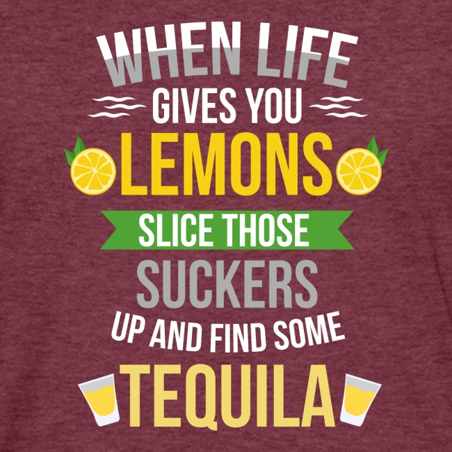 Tequila - When life gives you lemons