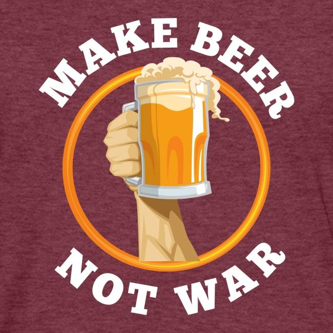 Make Beer - No War!