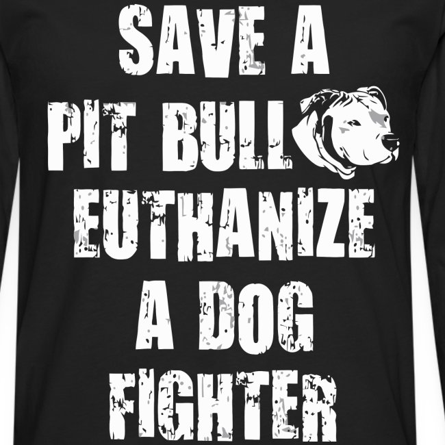 Save a pit bull euthanize a dog fighter
