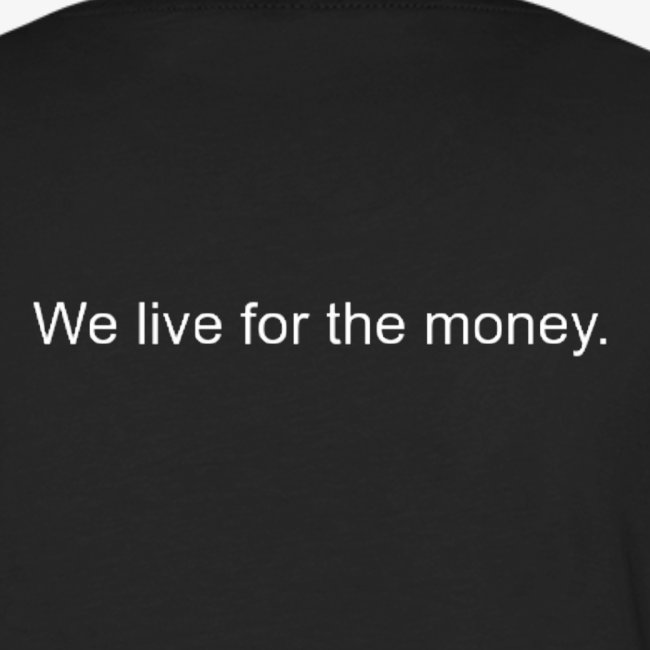 We Live For The Money BAD Original (back)