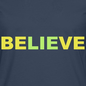 believe - Men's Premium Longsleeve Shirt