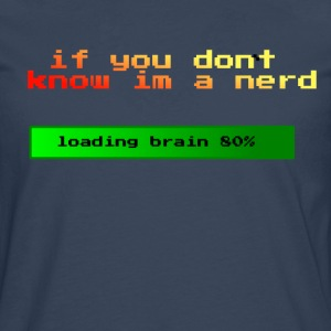 If you don't know im a nerd - Men's Premium Longsleeve Shirt
