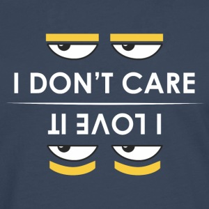 i do not care - i love it - Men's Premium Longsleeve Shirt