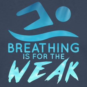 Schwimmen / Schwimmer: Breathing Is For The Weak - Männer Premium Langarmshirt