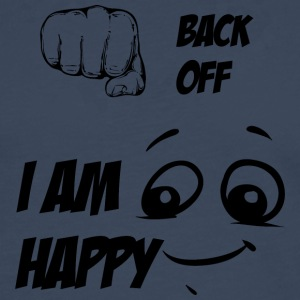 Back off i am happy - Men's Premium Longsleeve Shirt