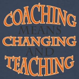Coach / Coach: Coaching Means Changing And - Men's Premium Longsleeve Shirt