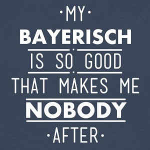 my Bavarian is so good - Men's Premium Longsleeve Shirt