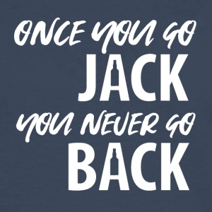 Whiskey - Once you go Jack you never go back - Men's Premium Longsleeve Shirt