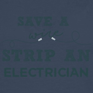 Electricians: Save a wire. Strip of Electrician. - Men's Premium Longsleeve Shirt