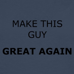 MAKE THIS GUY GREAT AGAIN - Men's Premium Longsleeve Shirt