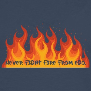 Fire Department: Never fight fire from ego. - Men's Premium Longsleeve Shirt